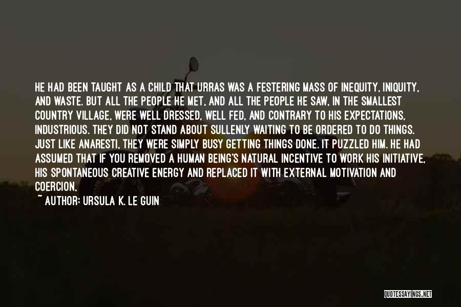 Evidently Quotes By Ursula K. Le Guin