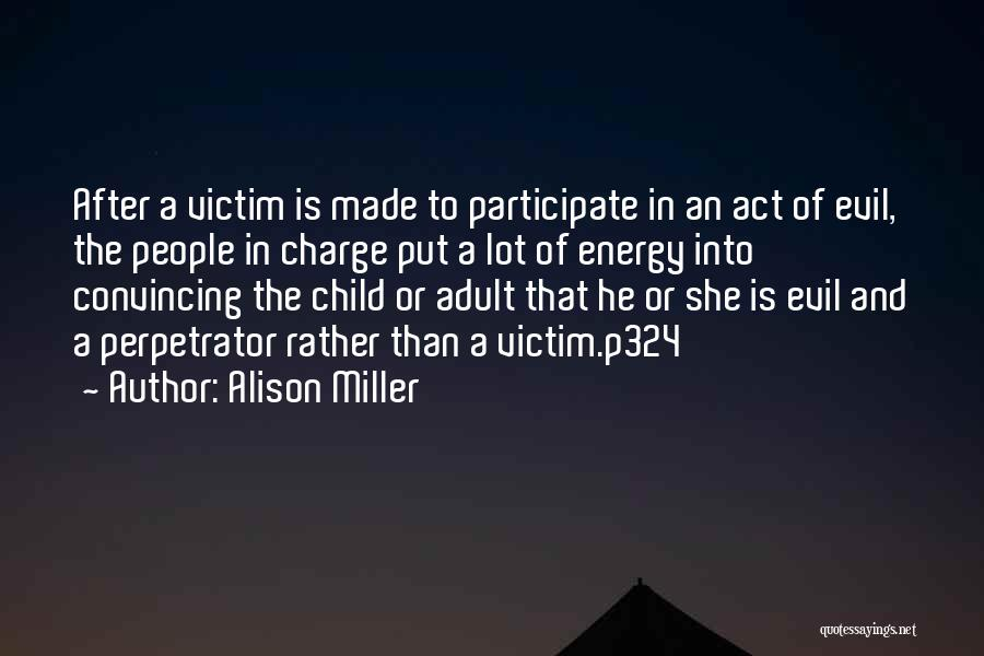 Evil And Deception Quotes By Alison Miller