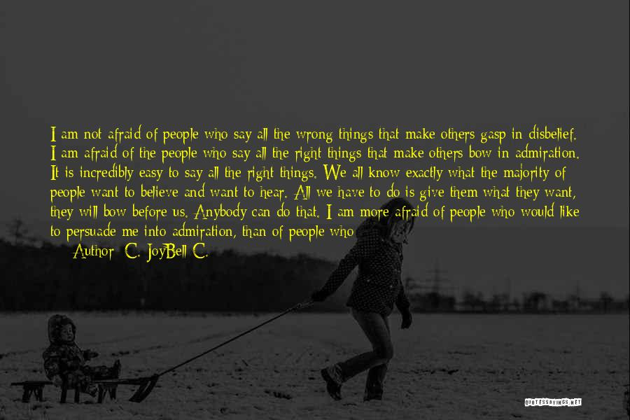 Evil And Deception Quotes By C. JoyBell C.
