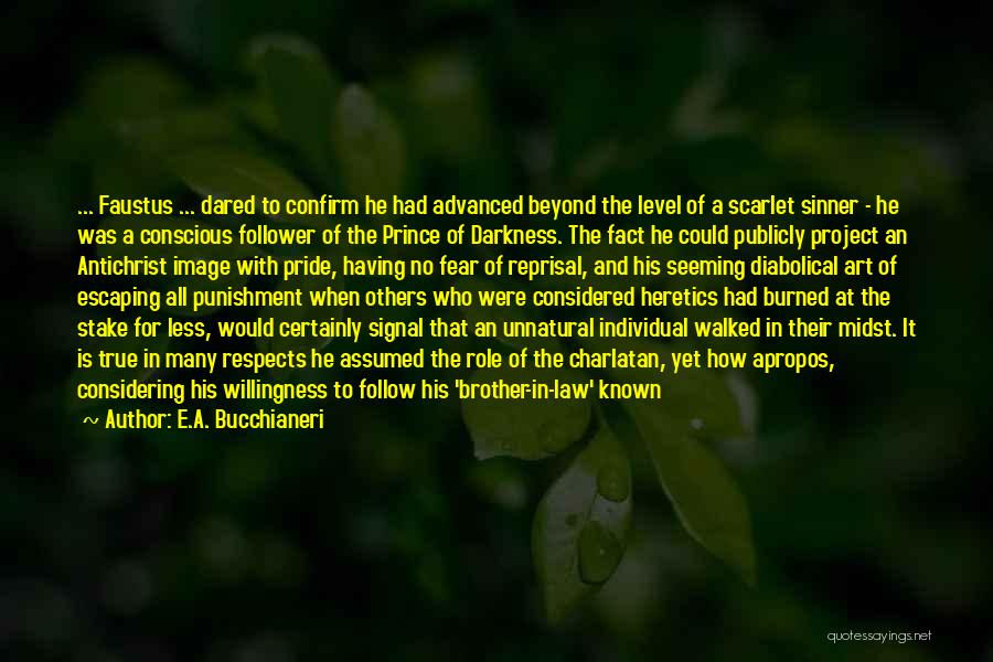 Evil And Deception Quotes By E.A. Bucchianeri