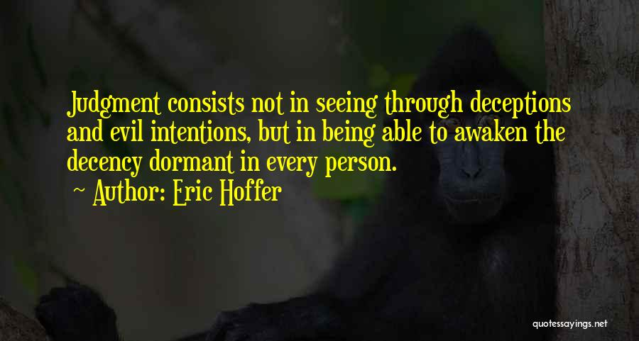 Evil And Deception Quotes By Eric Hoffer