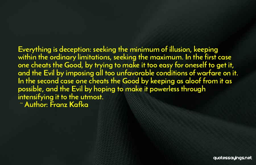 Evil And Deception Quotes By Franz Kafka