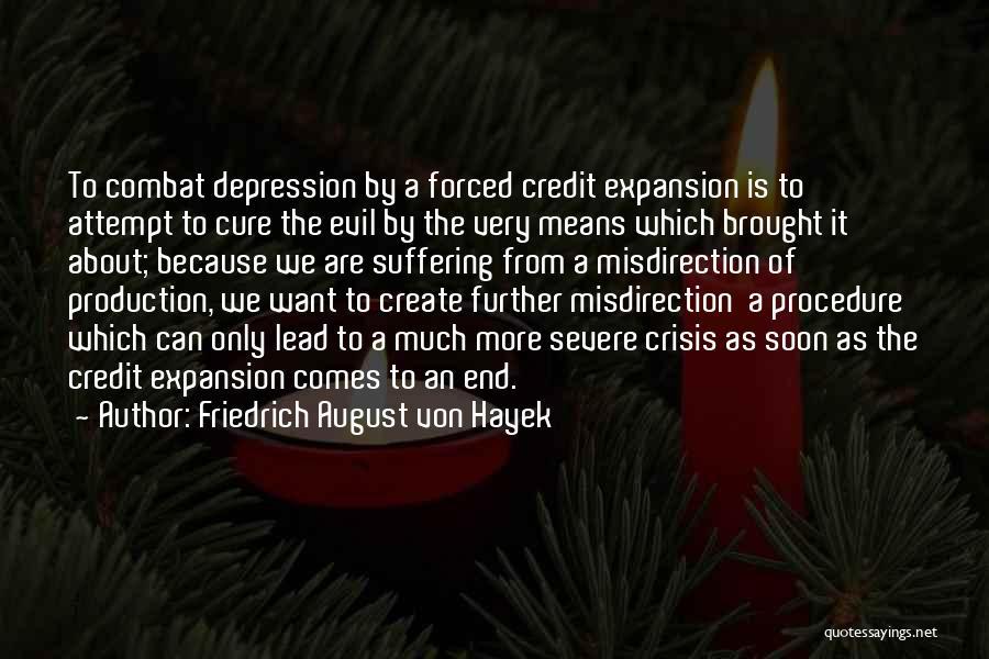 Evil And Deception Quotes By Friedrich August Von Hayek