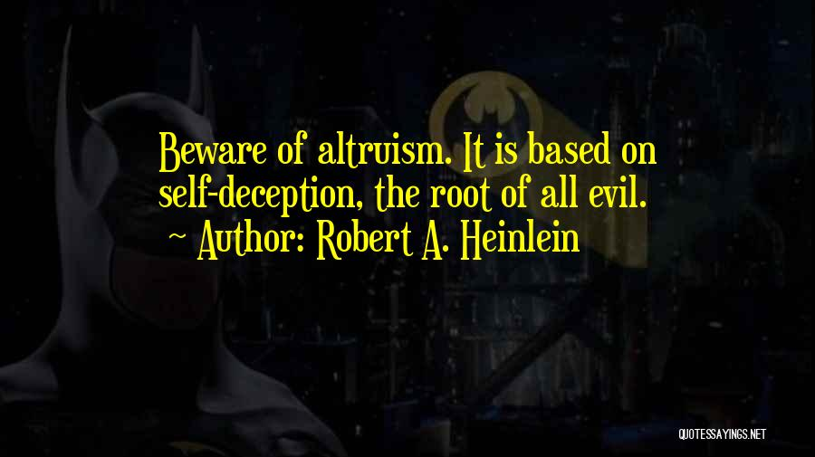 Evil And Deception Quotes By Robert A. Heinlein