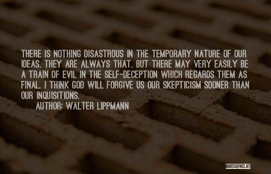 Evil And Deception Quotes By Walter Lippmann