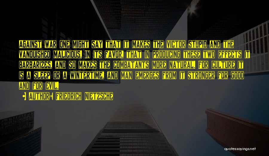 Evil Effects Of War Quotes By Friedrich Nietzsche