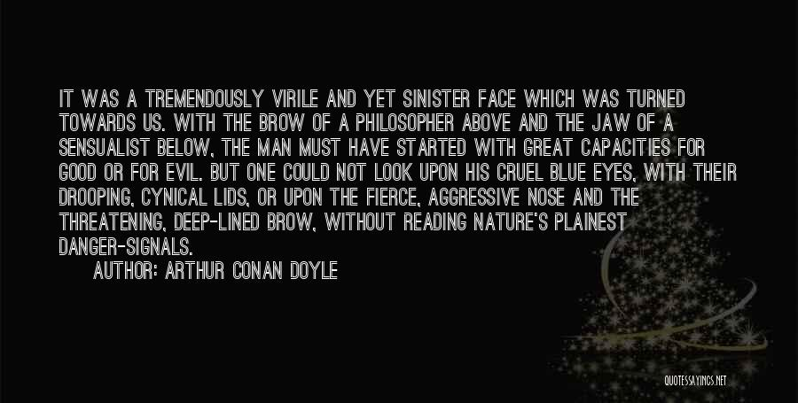 Evil Sinister Quotes By Arthur Conan Doyle