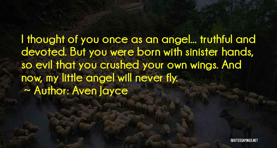 Evil Sinister Quotes By Aven Jayce