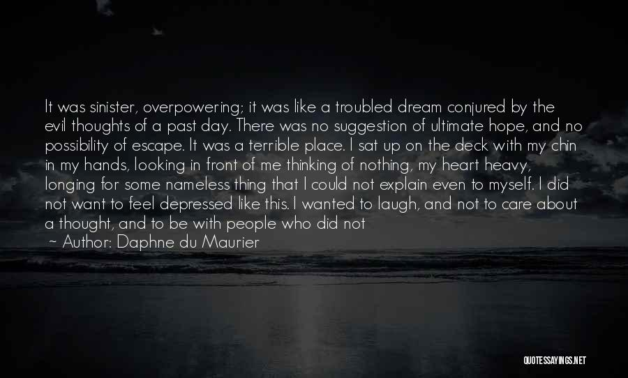 Evil Sinister Quotes By Daphne Du Maurier
