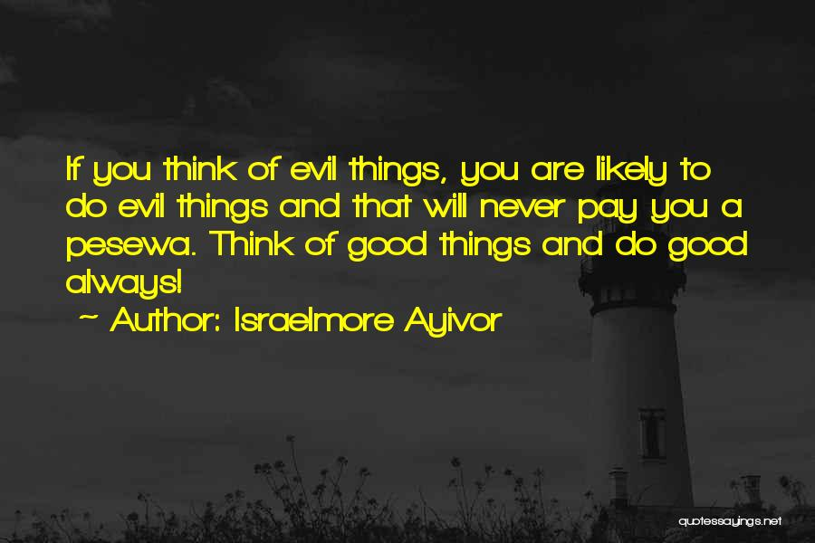 Evil Sinister Quotes By Israelmore Ayivor