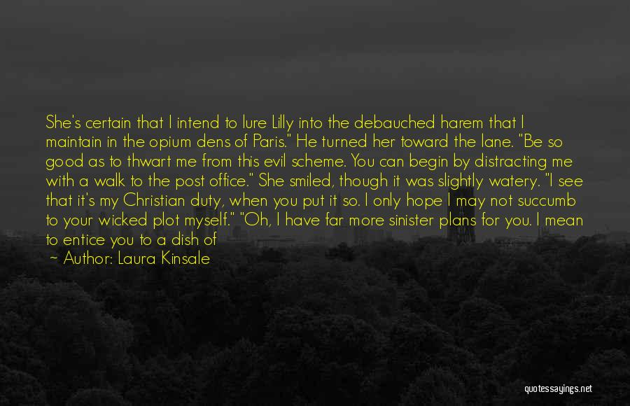 Evil Sinister Quotes By Laura Kinsale
