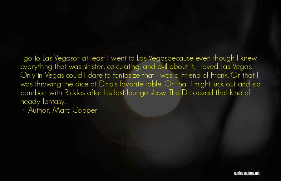 Evil Sinister Quotes By Marc Cooper