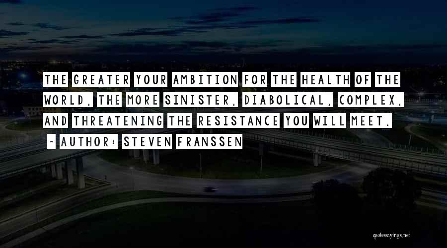 Evil Sinister Quotes By Steven Franssen