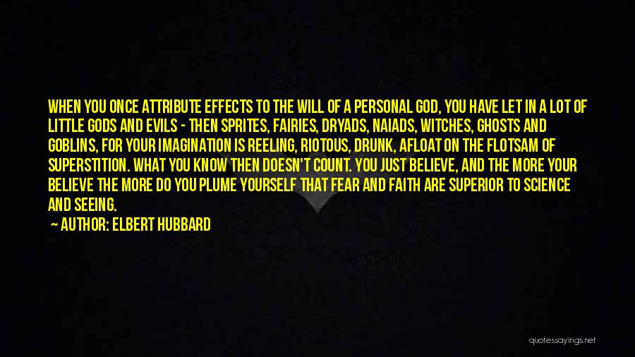 Evil Witches Quotes By Elbert Hubbard