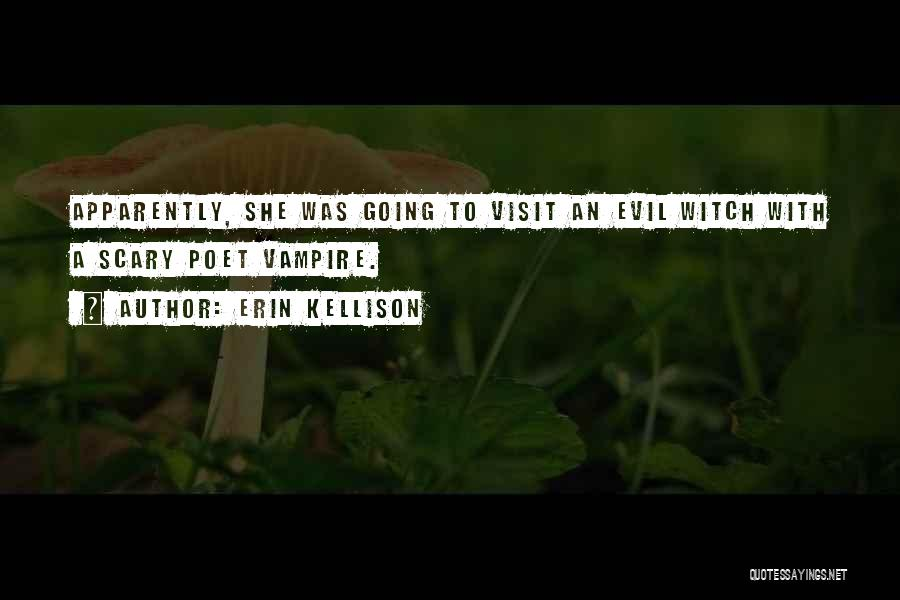 Evil Witches Quotes By Erin Kellison