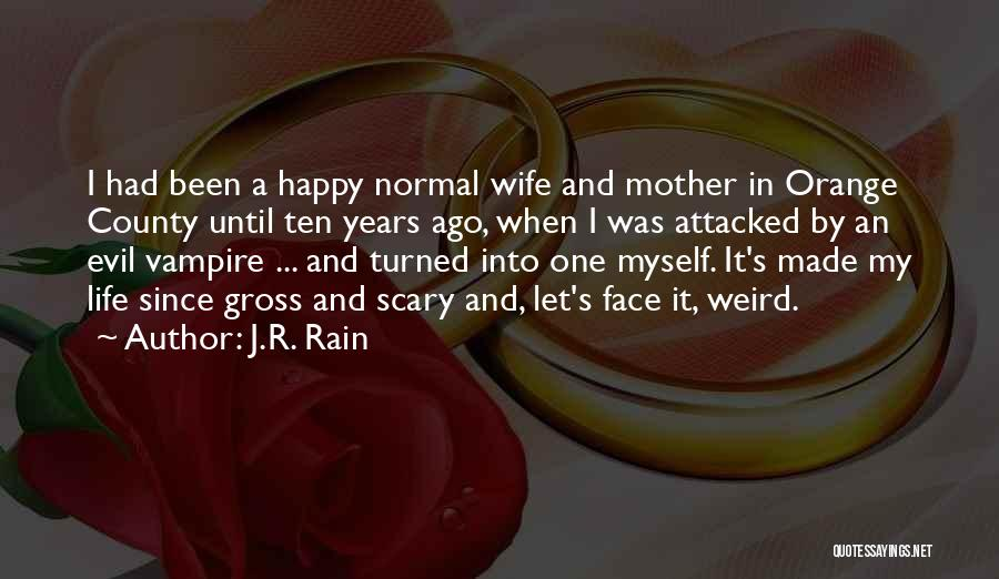 Evil Witches Quotes By J.R. Rain