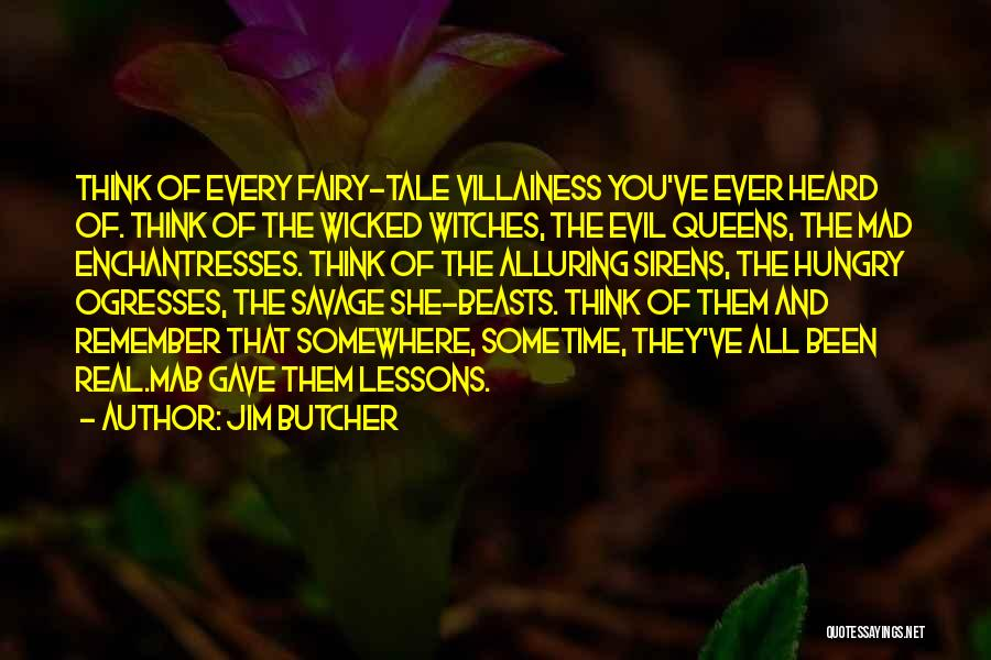 Evil Witches Quotes By Jim Butcher