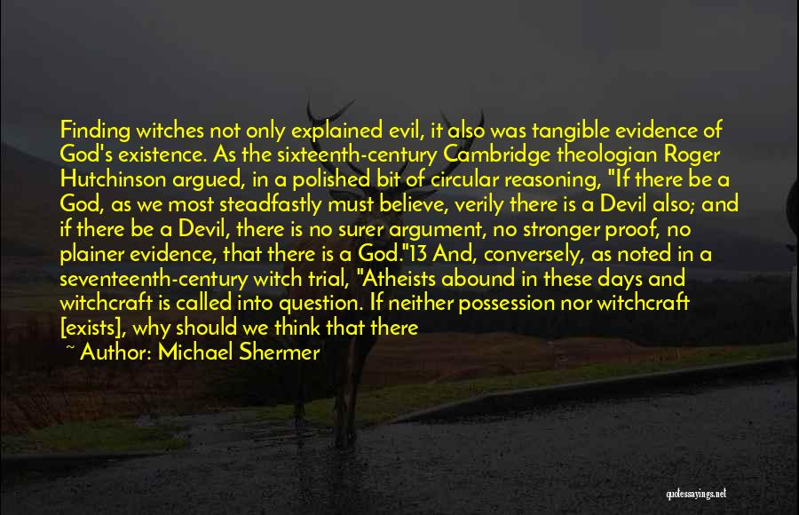 Evil Witches Quotes By Michael Shermer