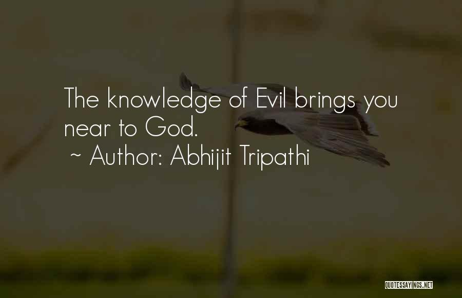 Evil Within Us All Quotes By Abhijit Tripathi