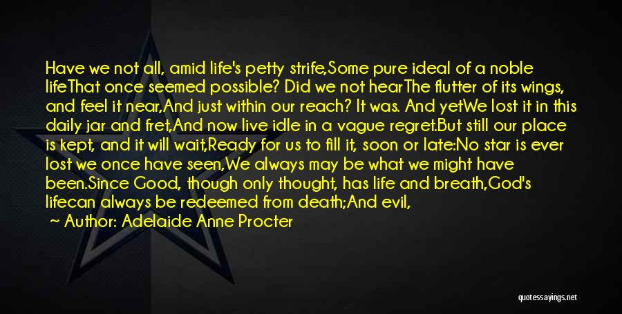 Evil Within Us All Quotes By Adelaide Anne Procter
