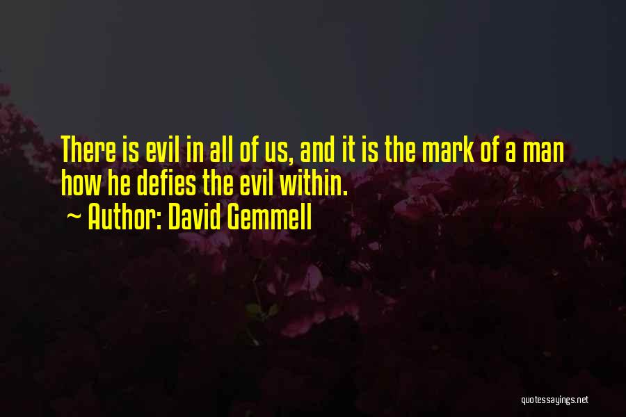 Evil Within Us All Quotes By David Gemmell