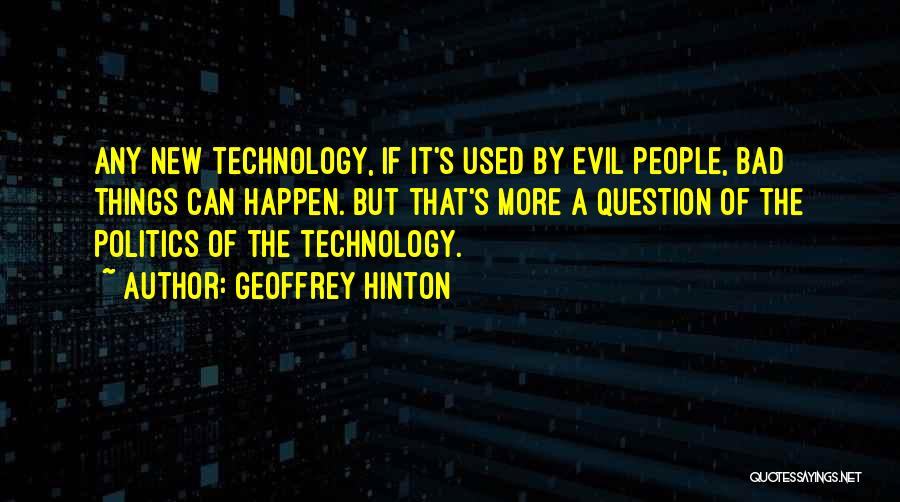 Evil Within Us All Quotes By Geoffrey Hinton