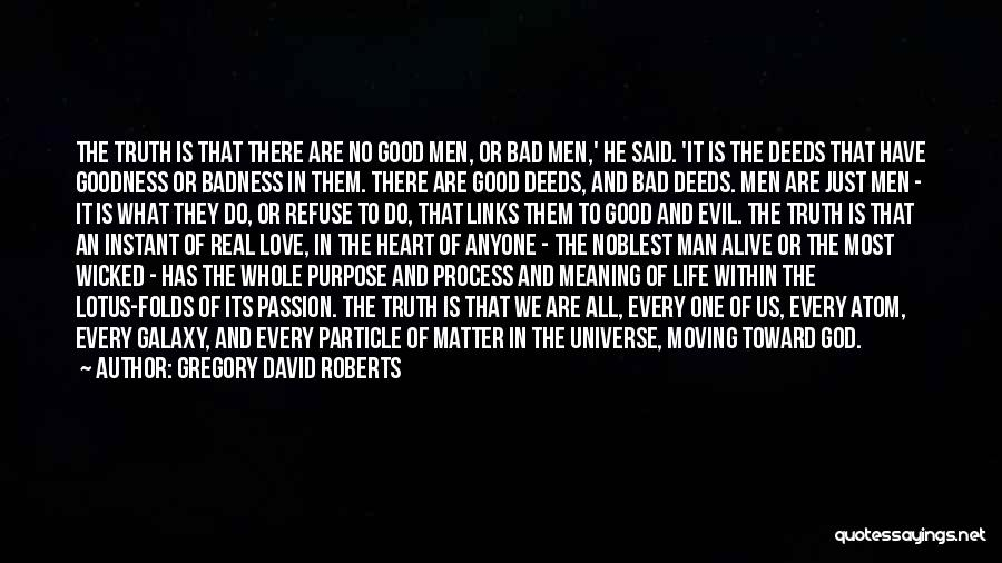 Evil Within Us All Quotes By Gregory David Roberts