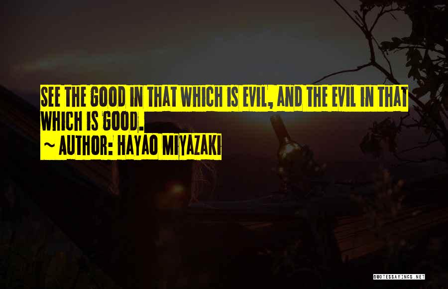 Evil Within Us All Quotes By Hayao Miyazaki