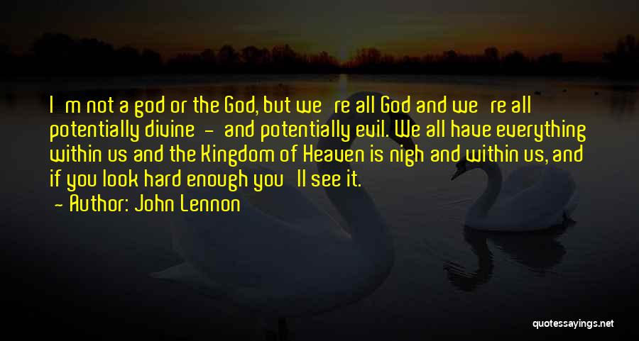 Evil Within Us All Quotes By John Lennon