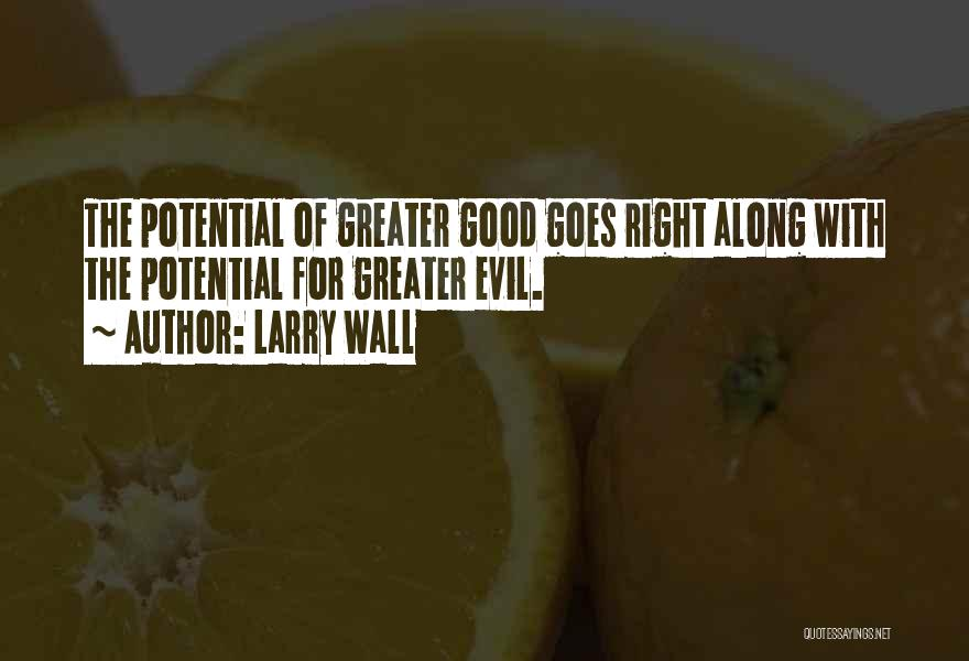 Evil Within Us All Quotes By Larry Wall