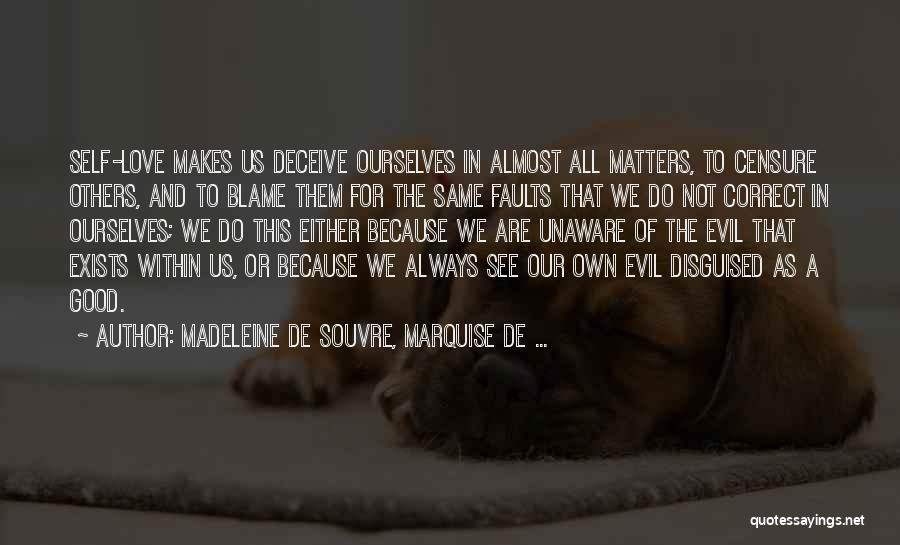 Evil Within Us All Quotes By Madeleine De Souvre, Marquise De ...