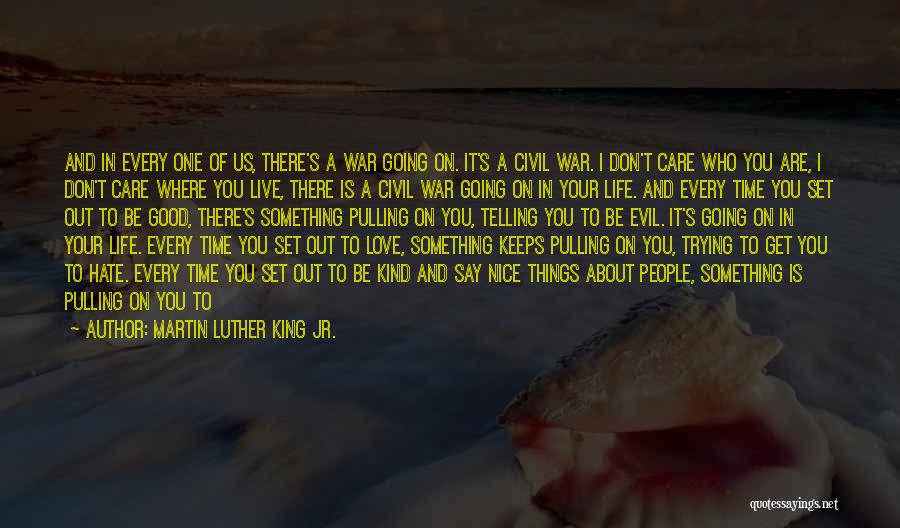 Evil Within Us All Quotes By Martin Luther King Jr.