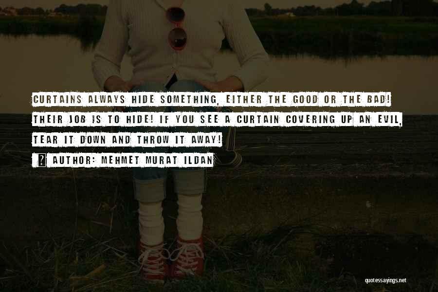 Evil Within Us All Quotes By Mehmet Murat Ildan