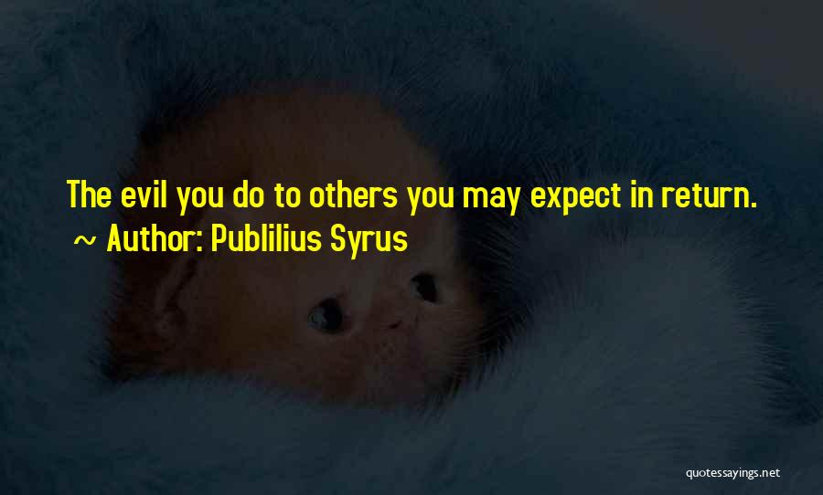 Evil Within Us All Quotes By Publilius Syrus