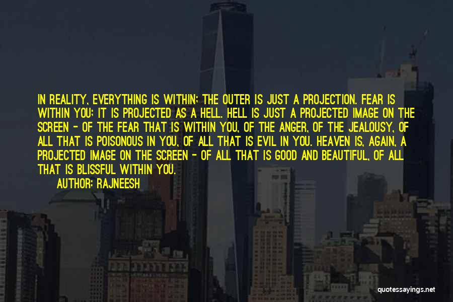 Evil Within Us All Quotes By Rajneesh