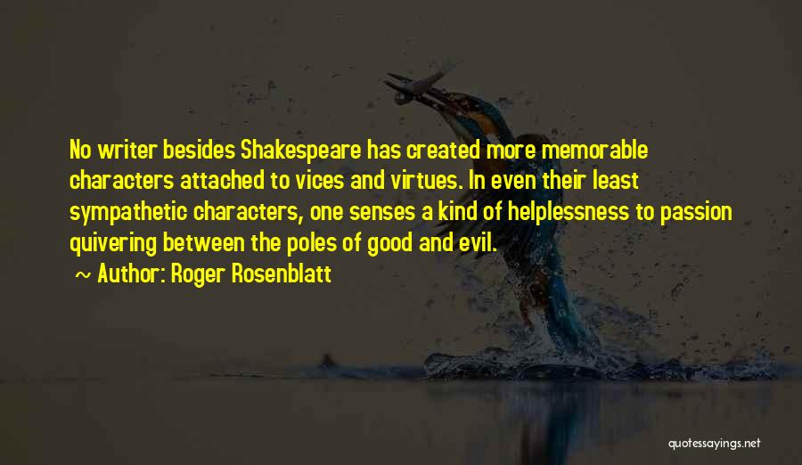 Evil Within Us All Quotes By Roger Rosenblatt