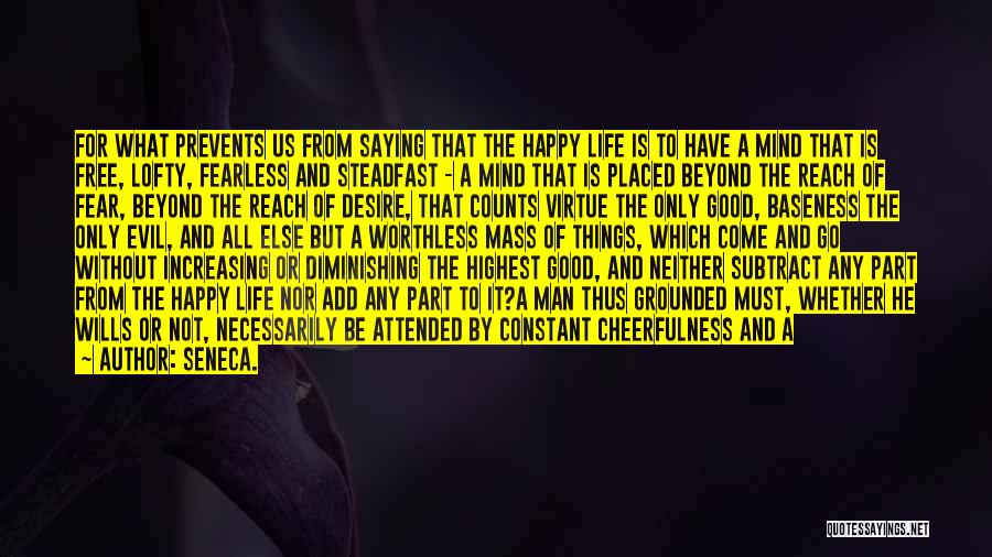 Evil Within Us All Quotes By Seneca.