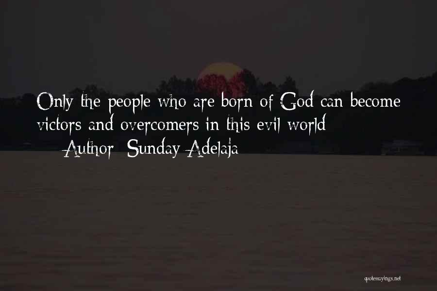Evil Within Us All Quotes By Sunday Adelaja