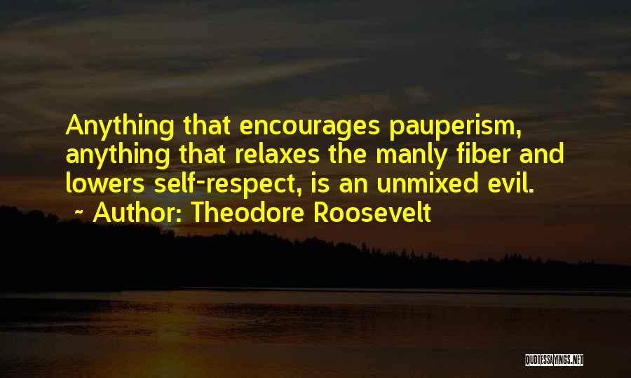 Evil Within Us All Quotes By Theodore Roosevelt