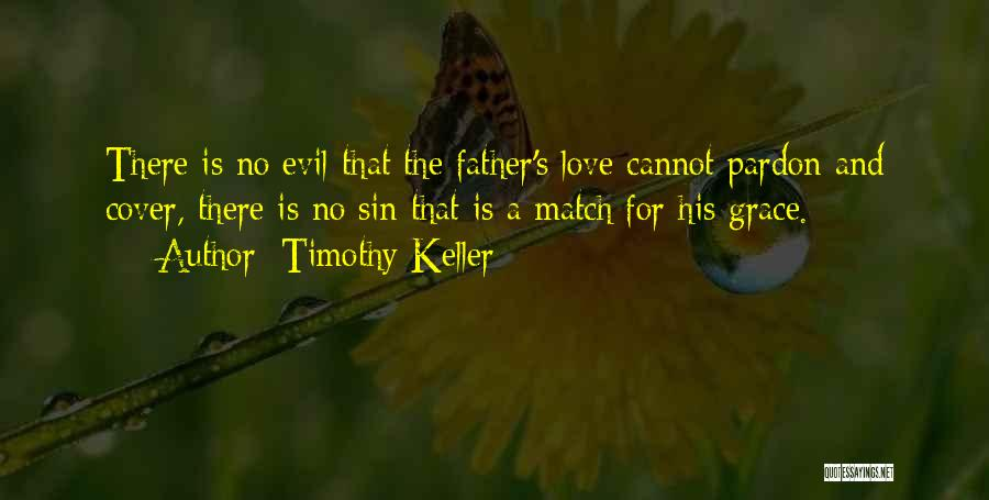 Evil Within Us All Quotes By Timothy Keller