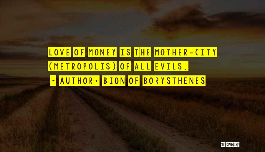 Evils Of Money Quotes By Bion Of Borysthenes