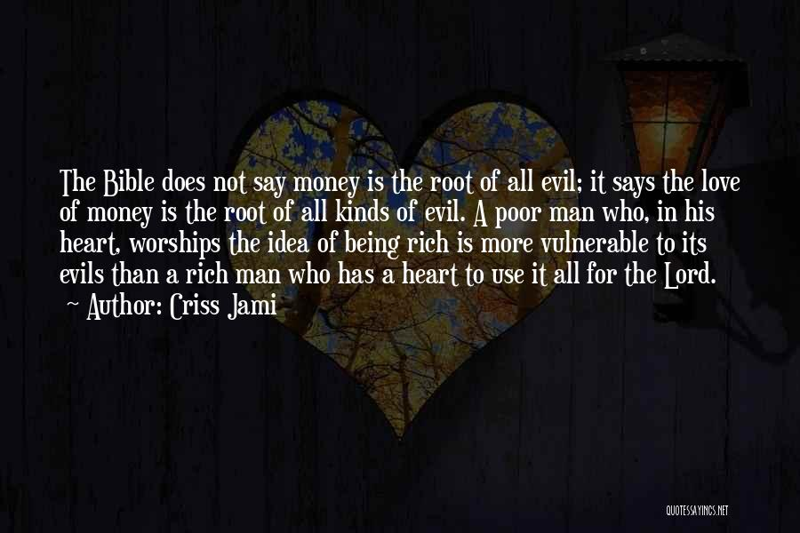 Evils Of Money Quotes By Criss Jami