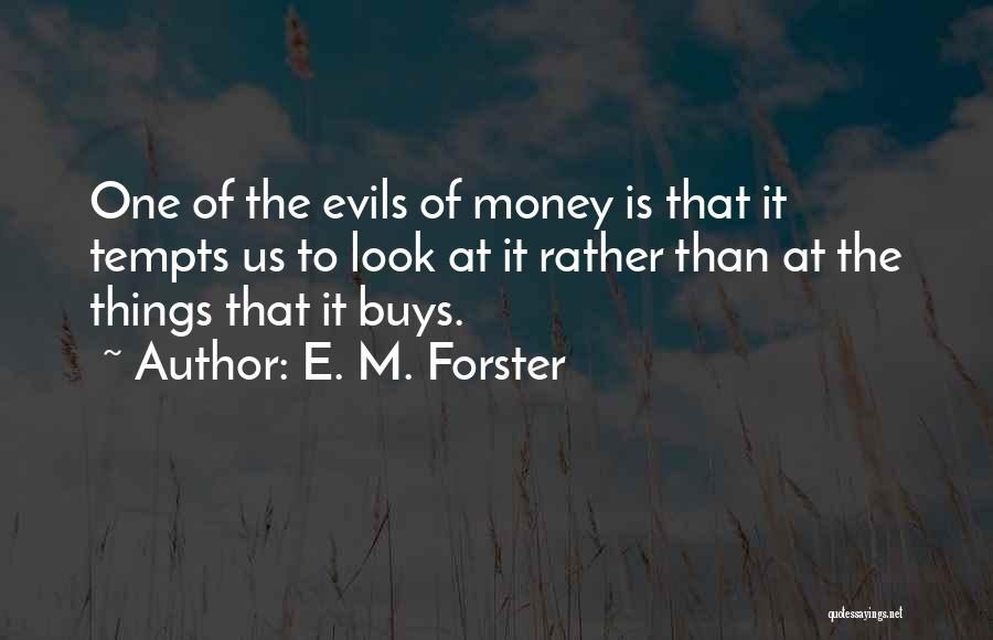 Evils Of Money Quotes By E. M. Forster