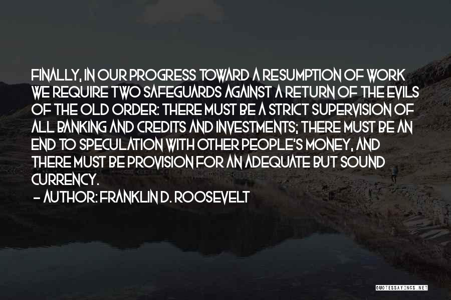 Evils Of Money Quotes By Franklin D. Roosevelt