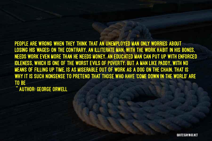 Evils Of Money Quotes By George Orwell