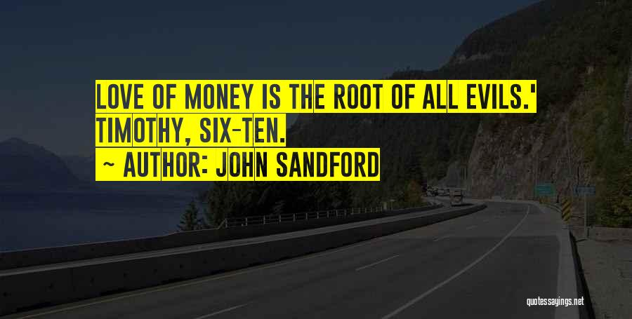 Evils Of Money Quotes By John Sandford