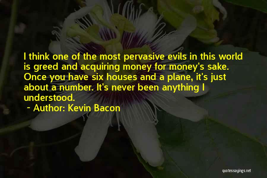Evils Of Money Quotes By Kevin Bacon