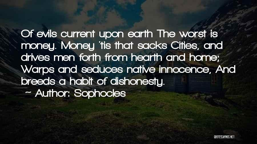 Evils Of Money Quotes By Sophocles