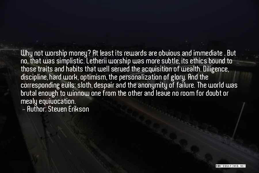 Evils Of Money Quotes By Steven Erikson