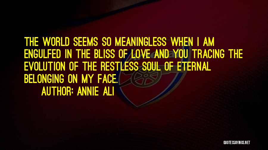 Evolution Quotes By Annie Ali
